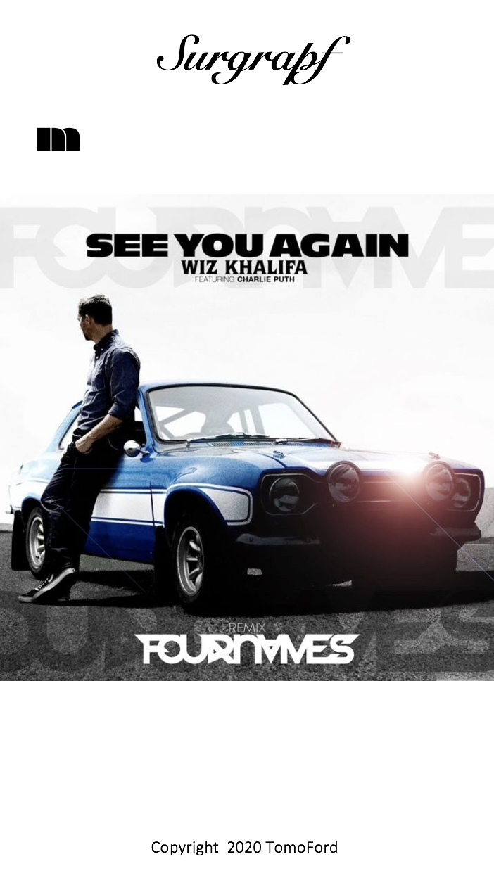SEE YOU AGAIN WIZ KHALIFA